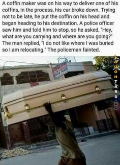 A coffin maker #lol #laughtard #lmao #funnypics #funnypictures #humor  #coffin #police