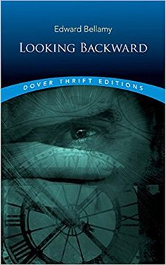 Looking Backward (Dover Thrift Editions) by Edward Bellamy 0486290387 9780486290386 Used Books, Books To Read, Book Recommendations, Reading Lists, Thrifting, Novels, Fantasy, Movie Posters, John Dewey