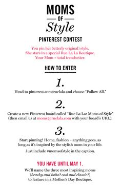 Introducing our Moms of Style contest. You pin. Mom stars in a Rue La La boutique. Best Mother's Day gift ever. #momsofstyle