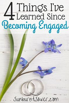 Before becoming engaged, I thought engagement was no big deal - plan for some flowers, cake, and that's it, right? Little did I know! Here are 4 things I've learned - so far!