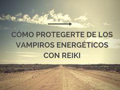 Cómo protegerte de los vampiros energéticos con Reiki