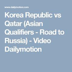 Korea Republic vs Qatar (Asian Qualifiers - Road to Russia) - Video Dailymotion