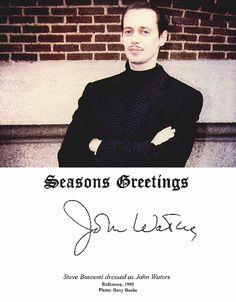 Seasons Greetings. Steve Buscemi dressed as John Waters.