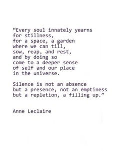 """""""Every soul innately yearns for stillness ... come to a deeper sense of self and our place in the universe"""" -Anne Leclaire"""