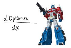 I don't remember how to do the math but I know the answer is Optimus Prime. Not sure which part is nerdier...