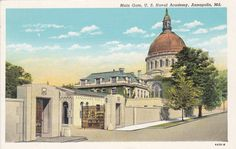"""Linen Postcard, captioned, """"Main Gate"""", with Chapel visible. USNA, Annapolis, Md."""
