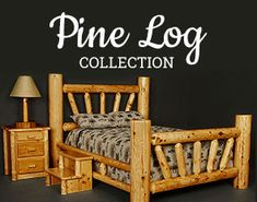 Pine Log Collection Log Furniture, Furniture Collection, Branches, Your Favorite, Pine, Pine Tree, Eggplant