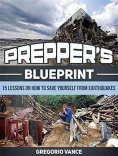 Free Kindle Book - [Nonfiction][Free] Prepper's Blueprint: 15 Lessons on How to Save Yourself From Earthquakes (Preppers blueprint, Preppers blueprint books, Preppers Survival) Free Kindle Books, Nonfiction, Save Yourself, Survival, Emergency Food, Prepping, Outdoors, Travel, Amazon