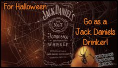 For Halloween go as a Jack Daniels Drinker! Alcohol Quotes, Halloween Jack, Jack Daniels, Facebook Sign Up, Whiskey, Humor, Shit Happens, Whisky, Humour