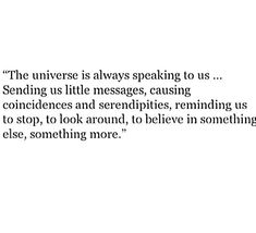 The universe is always speaking up us...