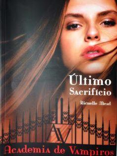 Entre Amigas: Leitura: Academia de Vampiros - Livro 6: Último Sa...