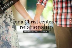 Always. No relationship will last without Christ in the center. Thankful for my Godly relationship!