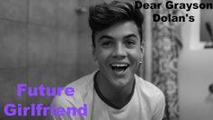 Dear Grayson Dolan's Future Girlfriend.