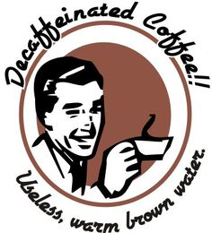 Sometimes decaf hits the spot in the evening but for the most part, we prefer that no one messes with our caffeine! #Coffee #MrCoffee #Humor