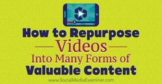 How to #repurpose #videos into multiple forms of valuable #content   #video #itunes #rss #podcast #youtube #facebooklive