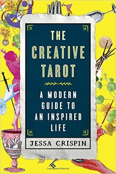 The Creative Tarot: A Modern Guide to an Inspired Life: Jessa Crispin: 9781501120237: Amazon.com: Books