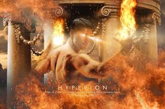 Hyperion - Titan of Vision and Astral Fire by HernanFotografias.deviantart.com on @DeviantArt