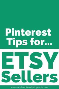 Pinterest Tips for Etsy Shops www.socialmediamarketingcenter.com