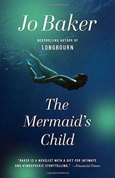 The Mermaid's Child by Jo Baker http://www.amazon.com/dp/0804172633/ref=cm_sw_r_pi_dp_bUscvb0YMYQ14
