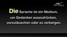 Die Sprache ist ein Medium, um Gedanken auszudrücken, vorzutäuschen oder zu verbergen. www.martinlimbeck.de
