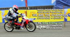 "Karaoke + Lyrics ""We Are The Champion"" dari arena PIKOLI ROAD RACE - GOR Satria Purwokerto, 1-2 Maret 2014 