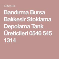 Bandırma Bursa Balıkesir Stoklama Depolama Tank Üreticileri 0546 545 1314