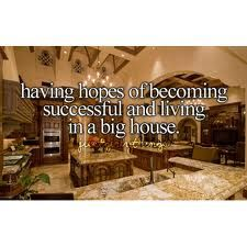 My dream house is pretty fancy i geuss im planning to have alot of $$!