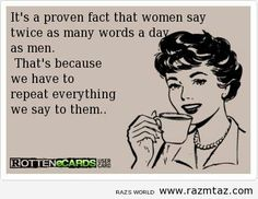 IT'S A PROVEN FACT THAT WOMEN….