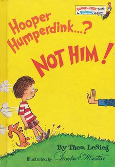Hooper Humperdink...? Not Him! - written / Theo. LeSieg, illustrated by Charles E. Martin (1976). I am so glad I'm not the only person to remember this book.