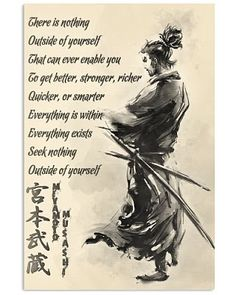 samurai Poster - outside of yourself Wise Quotes, Quotes To Live By, Samurai Quotes, Samourai Tattoo, Martial Arts Quotes, Samurai Artwork, Christian Warrior, Miyamoto Musashi, Japanese Warrior