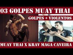 03 GOLPES mais VIOLENTOS de MUAY THAI - Artes Marciais - Defesa Pessoal - Krav Maga Caveira - YouTube