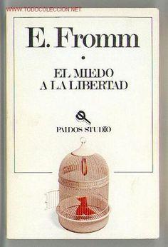 El miedo a la libertad. Erich Fromm