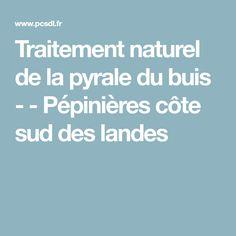 Traitement naturel de la pyrale du buis -  - Pépinières côte sud des landes