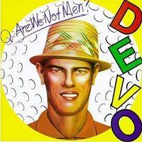 Devo - Q: Are We Not Men? A: We Are Devo