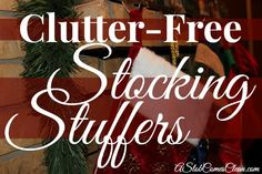 (BIG) List of Clutter-Free Stocking Stuffer Ideas at ASlobComesClean.com