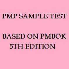 Standardize your knowledge according to the current PMBOK Guide with the 66 free PMP practice exam based on PMBOK 5th edition. The following effective PMP practice questions test will check whether you understand terms and concepts in the same way as in the PMBOK.