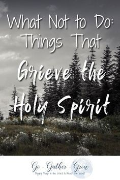 Grieve the Spirit of God | Quench Grieve the Holy Spirit | What Not to Do to the Holy Spirit