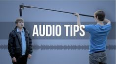 Audio Tips for Filmmaking