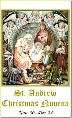 St. Andrew Christmas Novena    Hail and blessed be the hour and moment in which the Son of God was born of the most pure Virgin Mary, at midnight, in Bethlehem, in piercing cold. In that hour, vouchsafe, O my God! to hear my prayer and grant my desires, through the merits of Our Saviour Jesus Christ, and of His Blessed Mother. Amen.