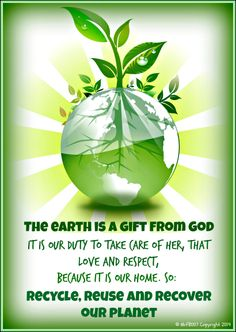 HAPPY EARTH DAY: The earth is our refuge; us to help protect and care as this future generations depends.   Love, take care, and respect our land, remember to recycle and reuse for our mother earth, I assure you she will be very grateful and happy.   Happy Earth Day :)