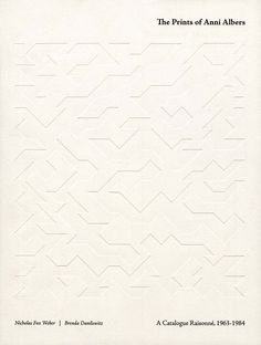 The Prints of Anni Albers: A Catalogue Raisonné, 1963–1984, Texts by Brenda Danilowitz and Nicholas Fox Weber, RM/The Josef and Anni Albers Foundation, 2009