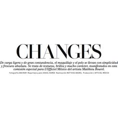 Changes by Anairam for L'Officiel Mexico ❤ liked on Polyvore featuring text, words, magazine, quotes, articles, backgrounds, headlines, phrases, fillers и picture frame