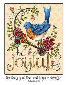 This Be Joyful Art Print is a wonderful reminder that the joy of the Lord is our strength.    This is a 5x7 print of my original pen and ink