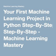 Your First Machine Learning Project in Python Step-By-Step - Machine Learning Mastery