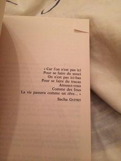 """""""On n,est pas ici-bas, pour ce faire du tracas."""" Sacha Guitry"""