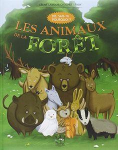 Les animaux de la forêt - Dis, sais-tu pourquoi ? de Céline Lamour-Crochet http://www.amazon.fr/dp/236221284X/ref=cm_sw_r_pi_dp_XnMyub0S3ABXS