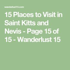 15 Places to Visit in Saint Kitts and Nevis - Page 15 of 15 - Wanderlust 15