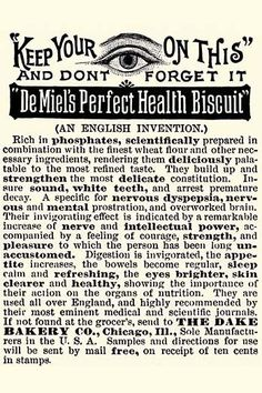 An advertisement for a baked biscuit that promises a medical cure for a range of ailments from dyspepsia, mental disorders, and unclean teeth. It promises cleaner skin, higher intelligence, better wor