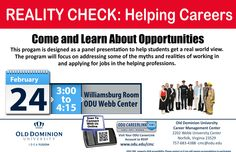 Join us on February 24th, 2015 in ODU Webb Center, Williamsburg Room for Reality Check: Helping Careers. This program is designed as a panel presentation to help students get a real world view. The program will focus on addressing some of the myths and realities of working in and applying for jobs in the helping professions. Go to ODU Careerlink in order to RSVP to this event: https://odu-csm.symplicity.com/  #oducmc
