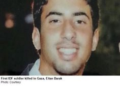 St.-Sgt. Eitan Barak, 20, of Herzliya was killed at around 3 a.m. on Friday morning, becoming the first fatality since the IDF ground offens...
